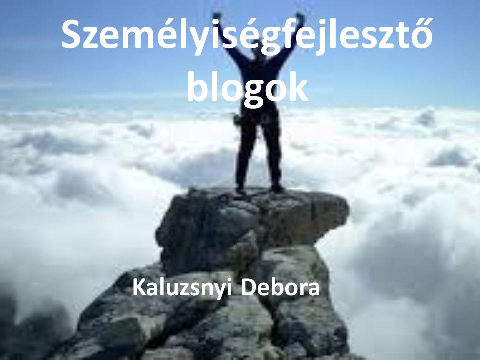 Személyiségfejlesztő blogok Kaluzsnyi Debora