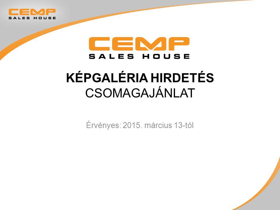 KÉPGALÉRIA HIRDETÉS CSOMAGAJÁNLAT Érvényes: 2015. március 13-tól