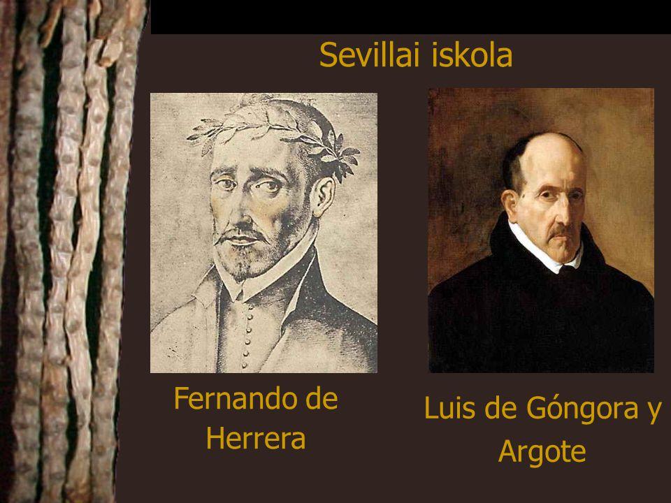 Sevillai iskola Fernando de Herrera Luis de Góngora y Argote