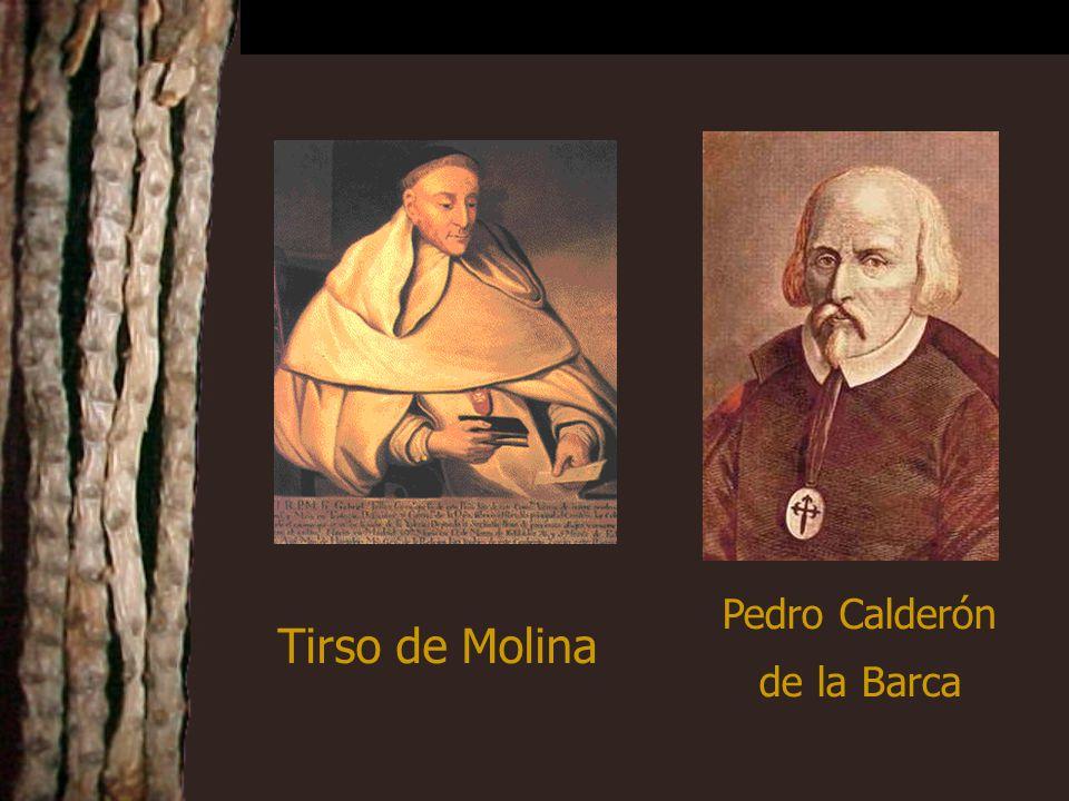 Tirso de Molina Pedro Calderón de la Barca