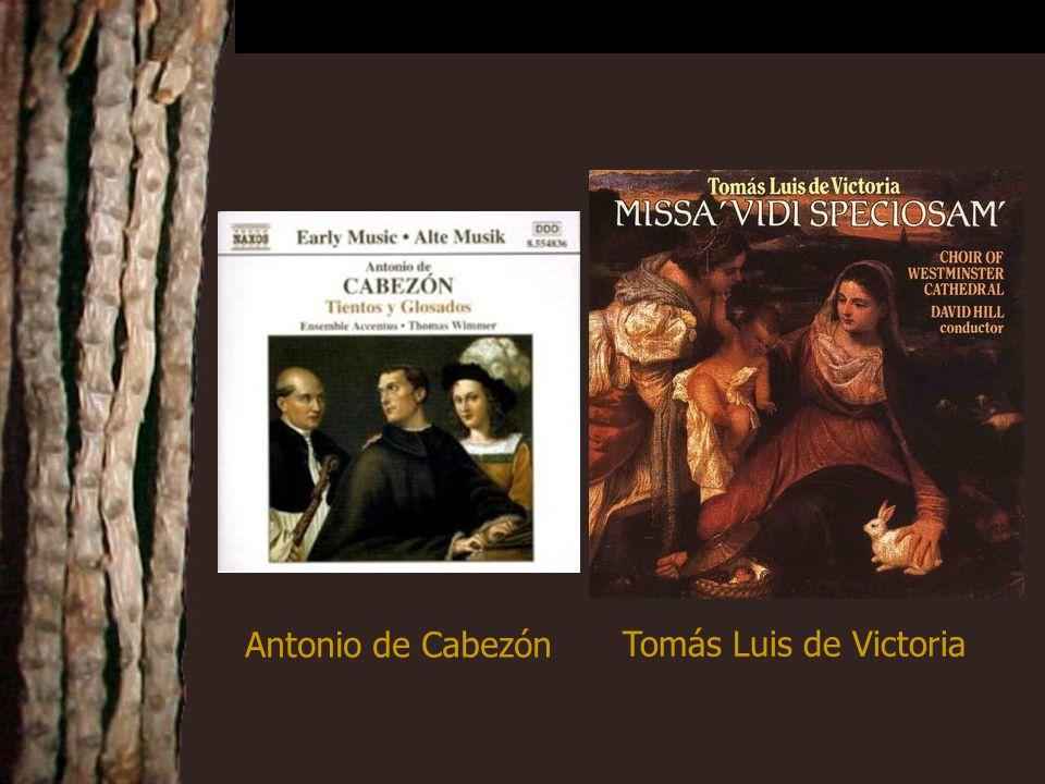 Tomás Luis de Victoria Antonio de Cabezón