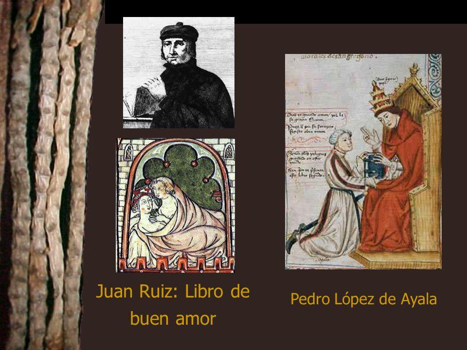 Juan Ruiz: Libro de buen amor Pedro López de Ayala