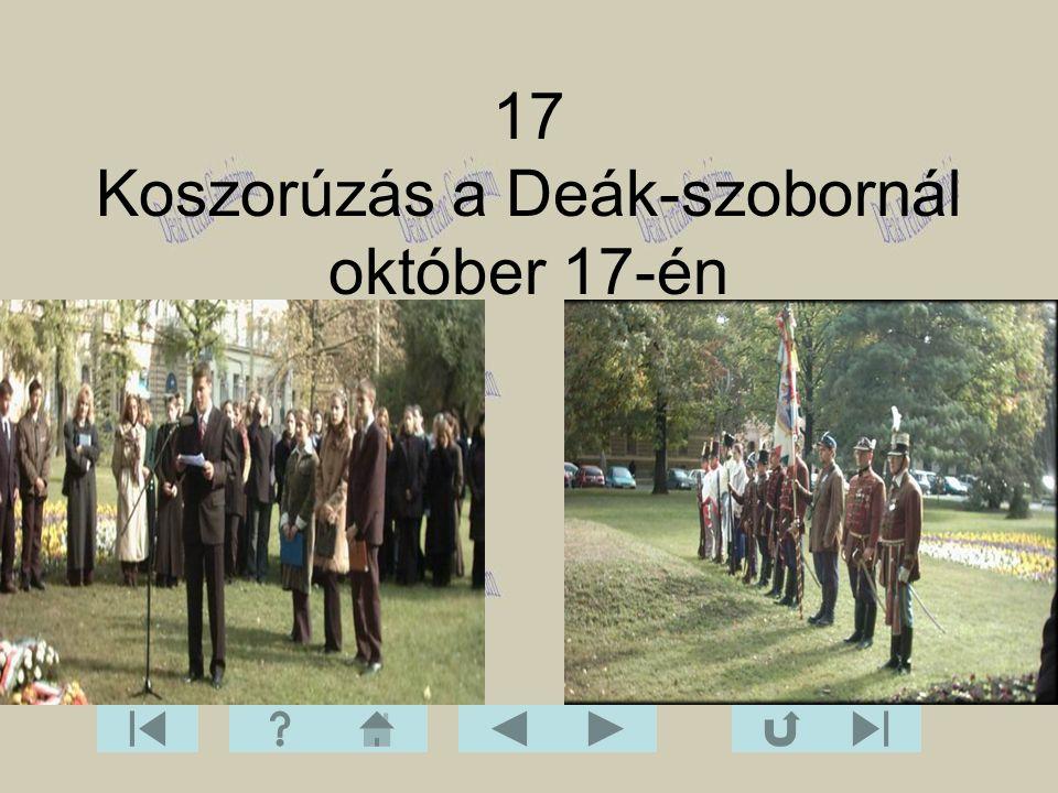17 Koszorúzás a Deák-szobornál október 17-én