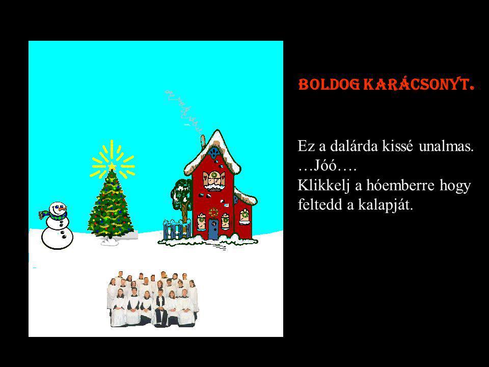 Csodálatos !!. Most klikkelj a kéményre… Hogy meggyúljon a karácsonyi tüz !.