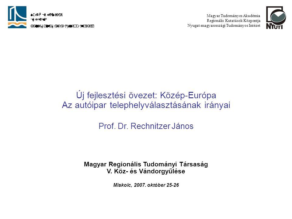 Közép-Európai fejlődési folyamatok, új fejlődési gócok, pólusok Győr és térségének szerepe az újraformálódó közép-európai térben a telephelyválasztási tényezők szerepének átértékelődése, új típusú telephelyválasztás a globalizálódó gazdaságban az autóipar megjelenése Közép-Európában, motivációi, koncentrációi az autóipar telepítési tényezői klaszteresedési folyamatok az autóiparban itthon és KKE-ban új típusú fejlesztési politika és eszközei Felmerülő kérdések MRTT Miskolc, 2007.