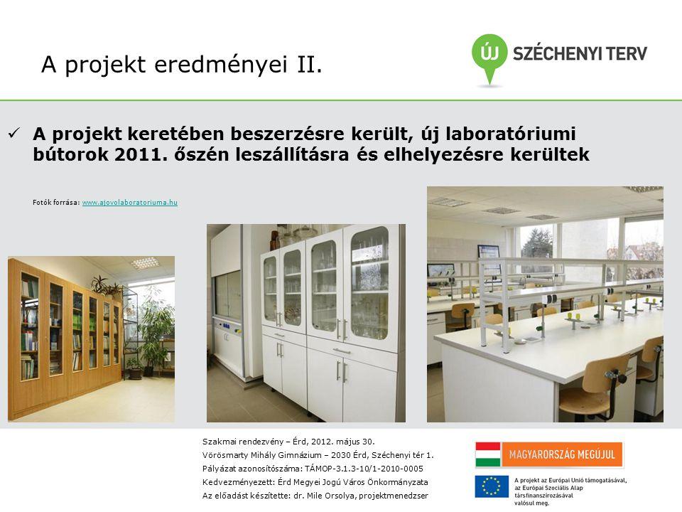 A projekt eredményei II.A projekt keretében beszerzésre került, új laboratóriumi bútorok 2011.