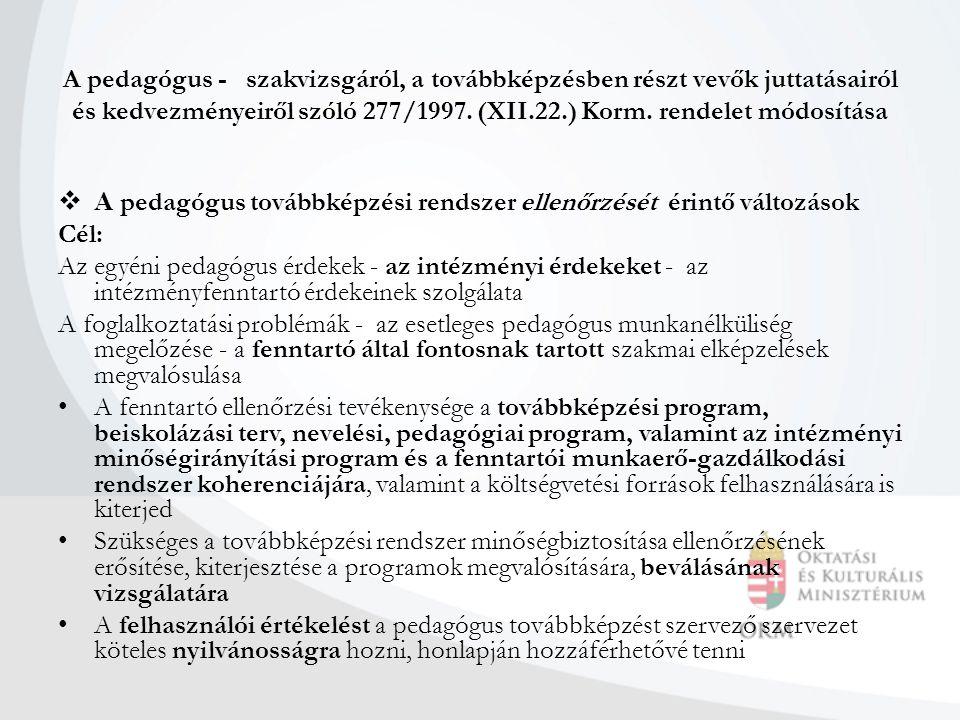 A pedagógus - szakvizsgáról, a továbbképzésben részt vevők juttatásairól és kedvezményeiről szóló 277/1997.