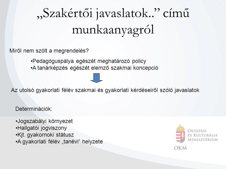 """""""Szakértői javaslatok.. című munkaanyagról Jogszabályi környezet Hallgatói jogviszony Kjt."""