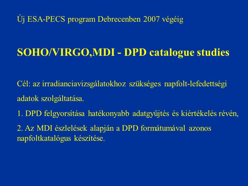 Új ESA-PECS program Debrecenben 2007 végéig SOHO/VIRGO,MDI - DPD catalogue studies Cél: az irradianciavizsgálatokhoz szükséges napfolt-lefedettségi ad