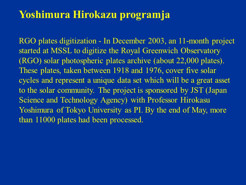 Yoshimura Hirokazu programja RGO plates digitization - In December 2003, an 11-month project started at MSSL to digitize the Royal Greenwich Observato