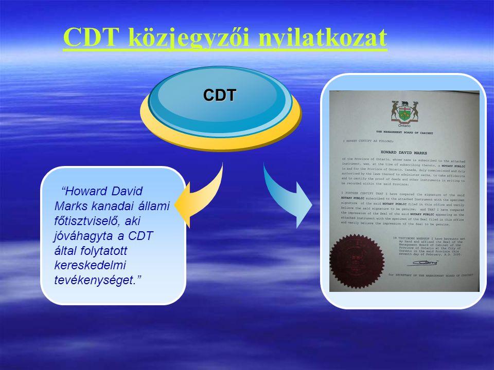 Howard David Marks kanadai állami főtisztviselő, aki jóváhagyta a CDT által folytatott kereskedelmi tevékenységet. CDT CDT közjegyzői nyilatkozat