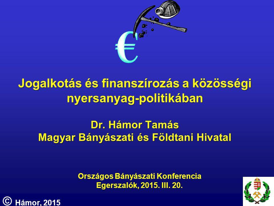 Jogalkotás és finanszírozás a közösségi nyersanyag-politikában Dr.