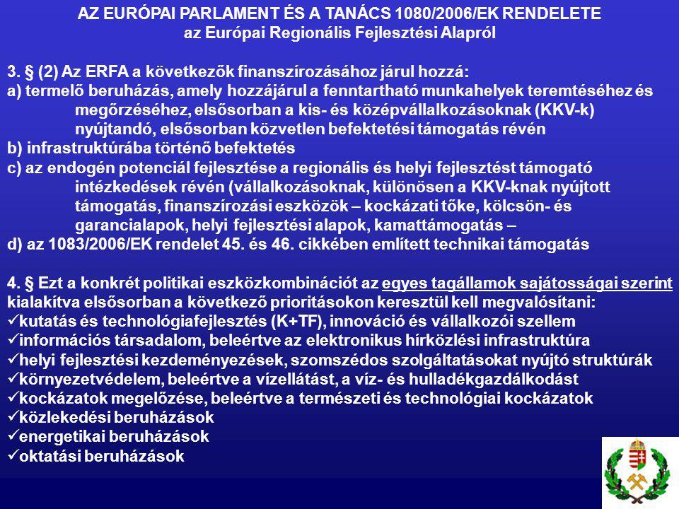 AZ EURÓPAI PARLAMENT ÉS A TANÁCS 1080/2006/EK RENDELETE az Európai Regionális Fejlesztési Alapról 3.