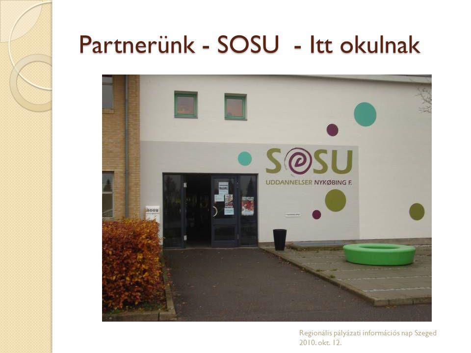 Partnerünk - SOSU - Itt okulnak Regionális pályázati információs nap Szeged 2010. okt. 12.