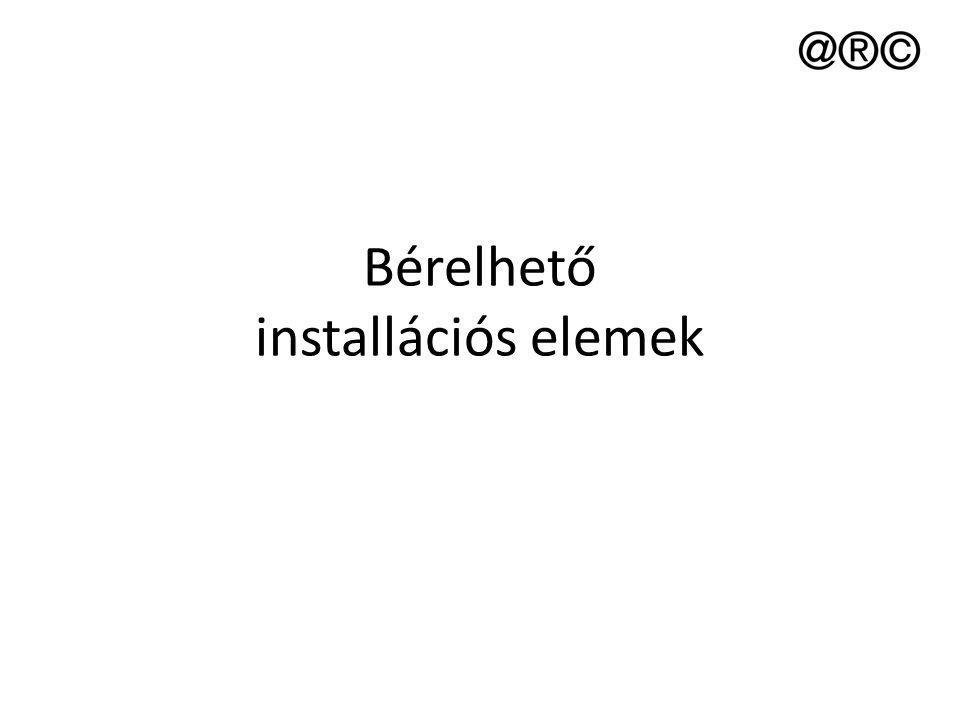 Bérelhető installációs elemek