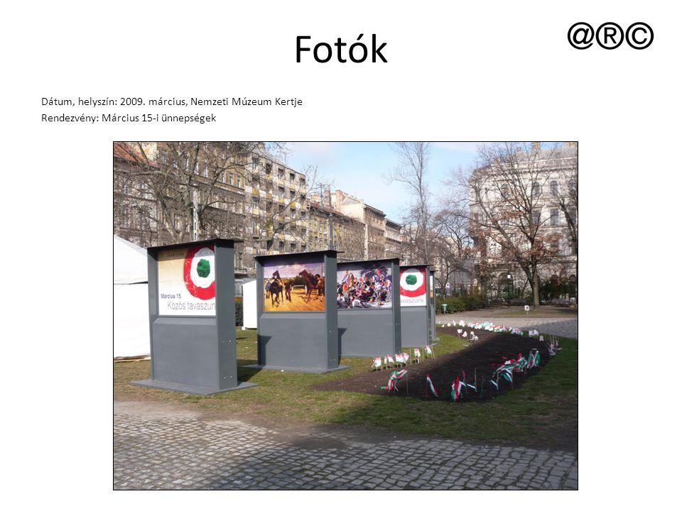 Fotók Dátum, helyszín: 2009. március, Nemzeti Múzeum Kertje Rendezvény: Március 15-i ünnepségek