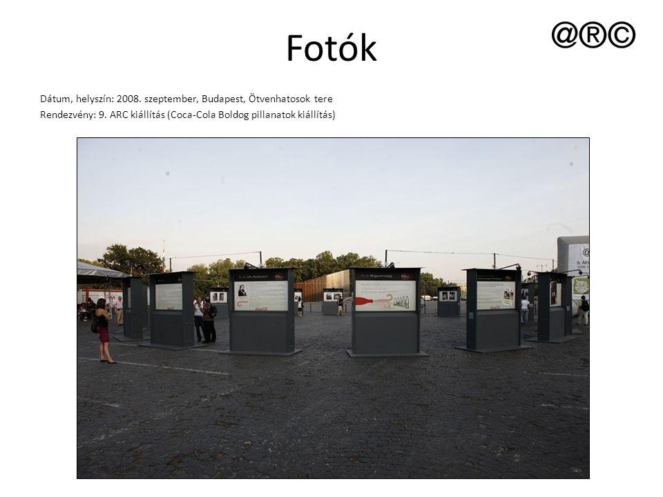 Fotók Dátum, helyszín: 2008. szeptember, Budapest, Ötvenhatosok tere Rendezvény: 9. ARC kiállítás (Coca-Cola Boldog pillanatok kiállítás)