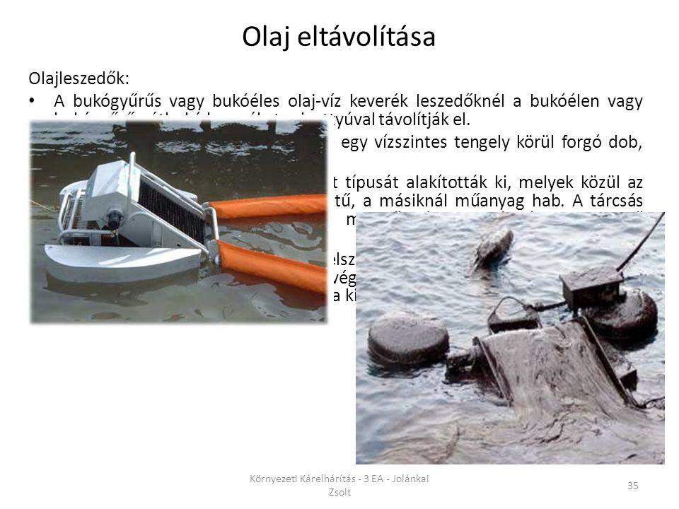 Olajleszedők: A bukógyűrűs vagy bukóéles olaj-víz keverék leszedőknél a bukóélen vagy bukógyűrűn átbukó keveréket szivattyúval távolítják el. A forgód