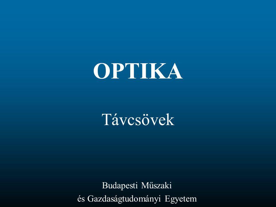 OPTIKA Távcsövek Budapesti Műszaki és Gazdaságtudományi Egyetem