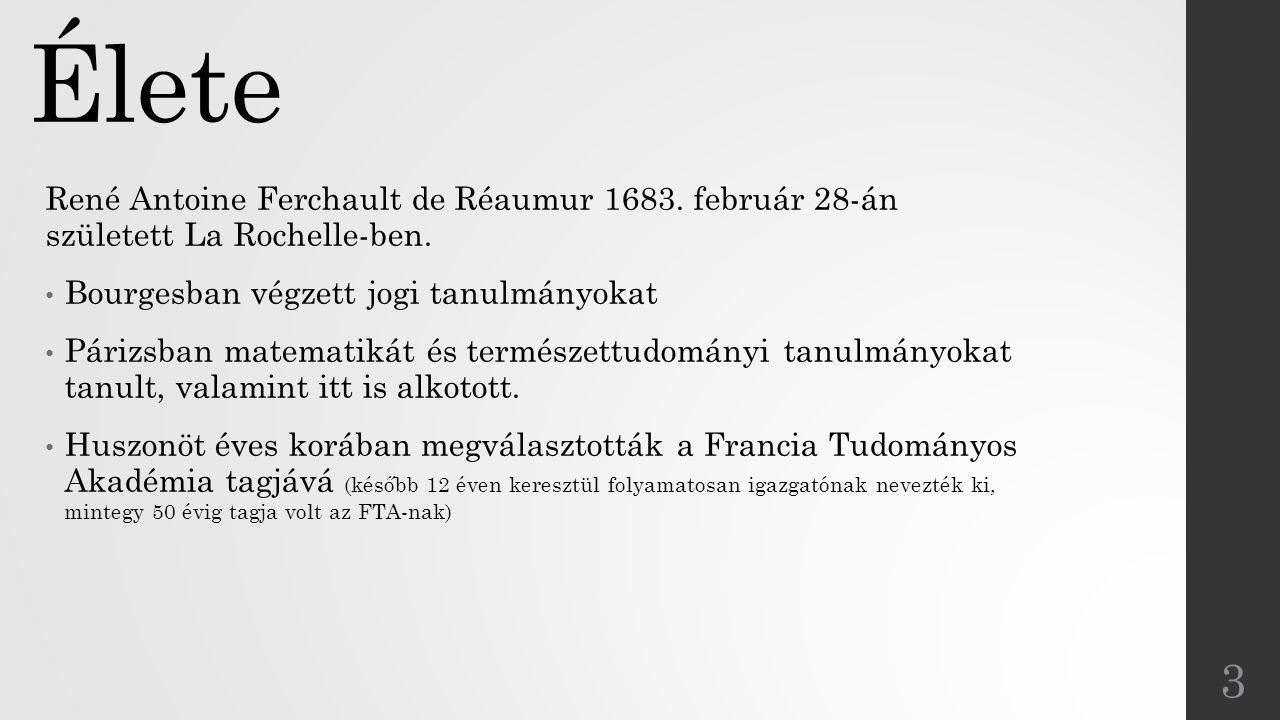 Élete René Antoine Ferchault de Réaumur 1683. február 28-án született La Rochelle-ben. Bourgesban végzett jogi tanulmányokat Párizsban matematikát és