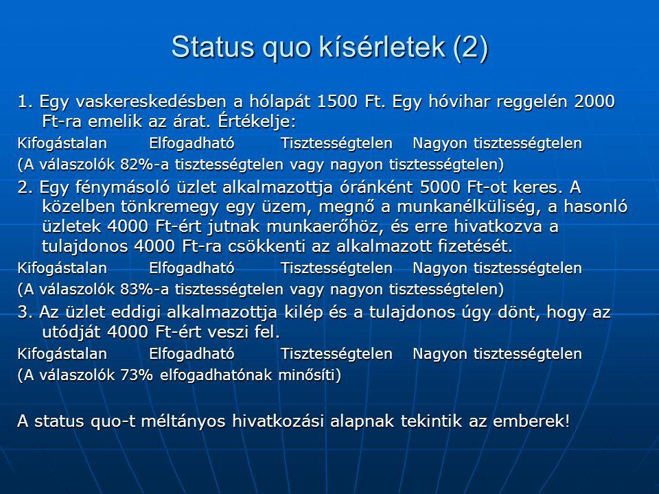 Status quo kísérletek (2) 1. Egy vaskereskedésben a hólapát 1500 Ft.