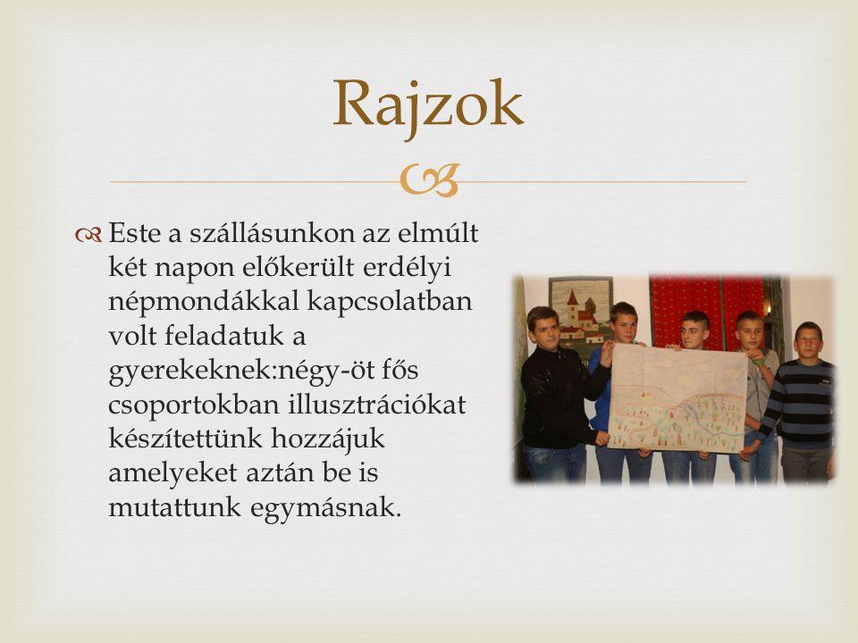   Este a szállásunkon az elmúlt két napon előkerült erdélyi népmondákkal kapcsolatban volt feladatuk a gyerekeknek:négy-öt fős csoportokban illusztrációkat készítettünk hozzájuk amelyeket aztán be is mutattunk egymásnak.