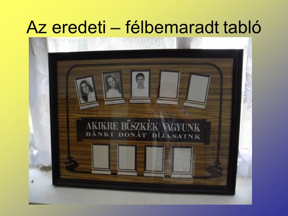 Az eredeti – félbemaradt tabló