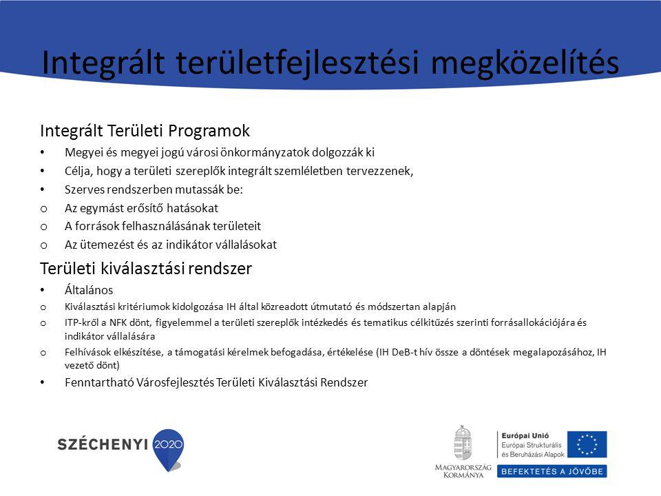 Közösségvezérelt helyi fejlesztés (CLLD) Önálló prioritás tengely, kísérleti jelleggel biztosítja az ERFA és ESZA források együttes felhasználási lehetőségét Területi fókusz a 10000 főnél népesebb városok esetében alulról szerveződő városi közösségek részesülhetnek támogatásban Helyi közösségeket a helyi akciócsoportok képviselik (HACS): Tagok a helyi nyilvánosságot, a magánszektor társadalmi-gazdasági érdekeit képviselő (vállalkozók és szövetségeik, önkormányzat), helyi lakossági csoportok, civil és egyházi szervezetek, Döntés hozatal egyik érdekszféra képviseleti aránya sem haladhatja meg a 49%-ot Egyesületi forma Felkészítés tananyagok, módszertani segédletek, képzés és mentorálás, ahol nincsnek tervezési és végrehajtási tapasztalatok Feladat a helyi fejlesztési stratégia kidolgozása (HFS), amelyet a kiválasztási bizottsághoz nyújtanak be, majd a stratégia végrehajtása, kapacitás építés, fejlesztési szereplők között partnerségek, együttműkö- dések kialakítása, projektek kiválasztása, monitoring és értékelés 6-9 hónap szükséges egy minőségi HSF kidolgozásához EU Bizottság előzetes ütemezése szerint legkésőbb 2017.