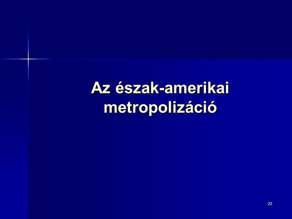 2222 Az észak-amerikai metropolizáció