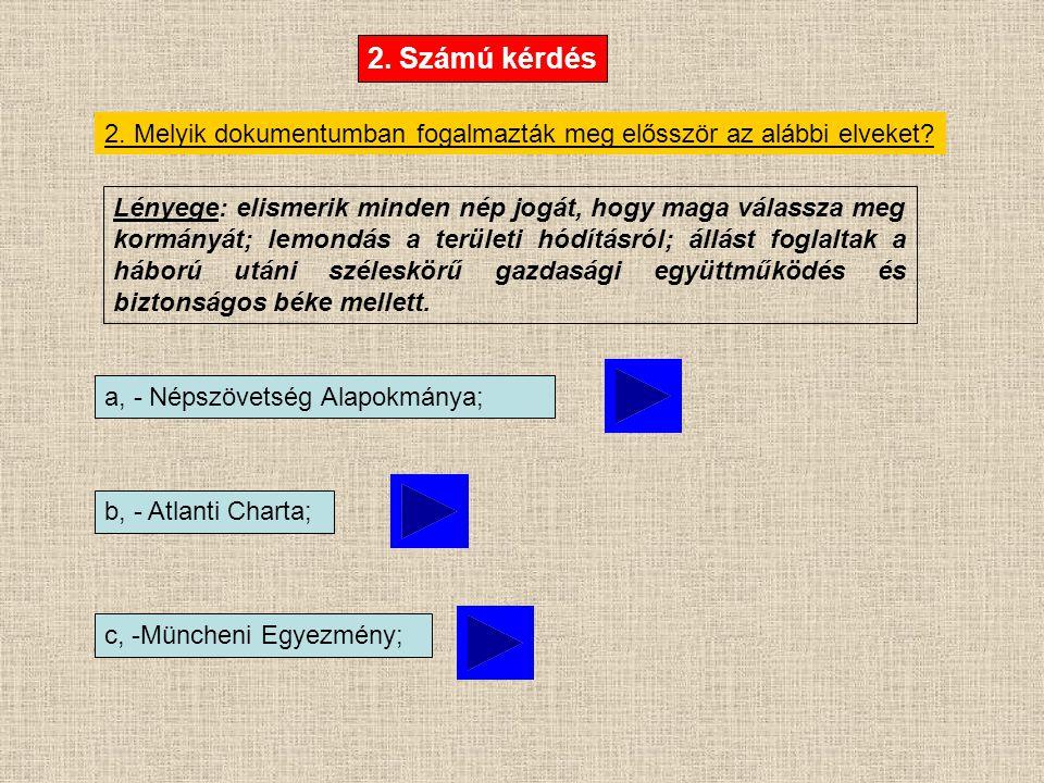 2. Melyik dokumentumban fogalmazták meg elősször az alábbi elveket.