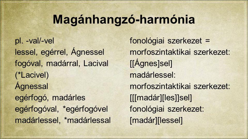 Magánhangzó-harmónia pl.