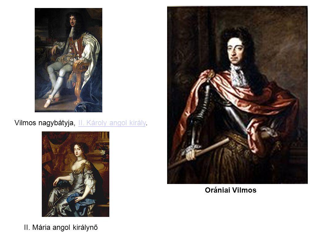 Orániai Vilmos Vilmos nagybátyja, II. Károly angol király.II. Károly angol király II. Mária angol királynő