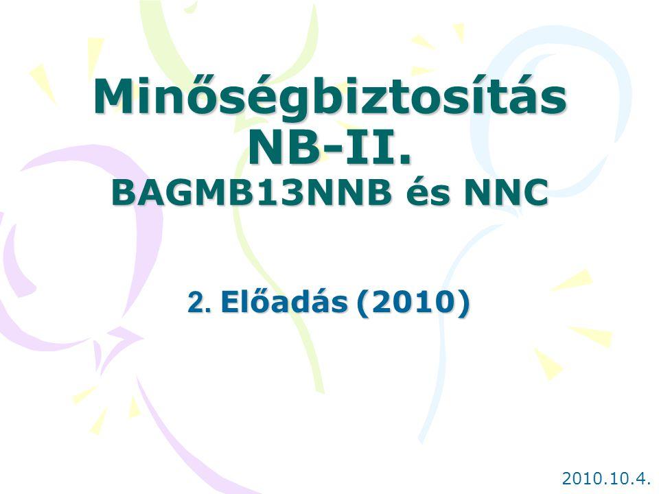Minőségbiztosítás NB-II. BAGMB13NNB és NNC 2. Előadás (2010) 2010.10.4.