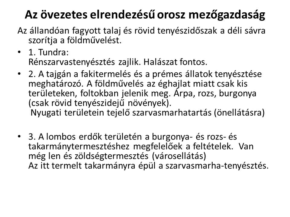 Távol-Kelet Vlagyivosztok Habarovszk G, hajógy., halászat, prémkereskedelem Amur-melléken van földművelés.