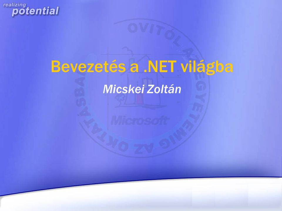 Bevezetés a.NET világba Micskei Zoltán