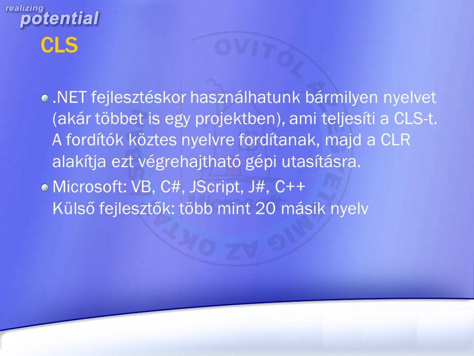CLS.NET fejlesztéskor használhatunk bármilyen nyelvet (akár többet is egy projektben), ami teljesíti a CLS-t. A fordítók köztes nyelvre fordítanak, ma
