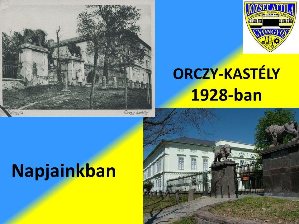 ORCZY-KASTÉLY 1928-ban Napjainkban