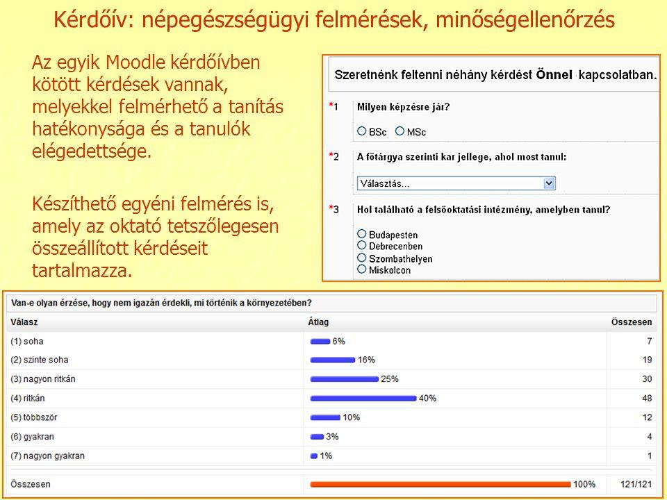 Kérdőív: népegészségügyi felmérések, minőségellenőrzés Az egyik Moodle kérdőívben kötött kérdések vannak, melyekkel felmérhető a tanítás hatékonysága