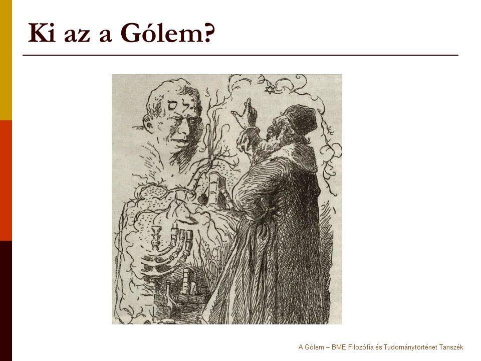 Ki az a Gólem? A Gólem – BME Filozófia és Tudománytörténet Tanszék