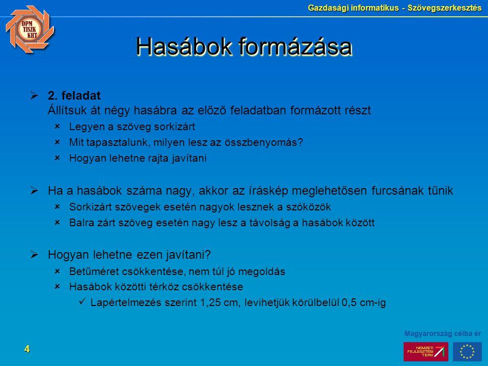 Gazdasági informatikus - Szövegszerkesztés 4 Hasábok formázása  2.