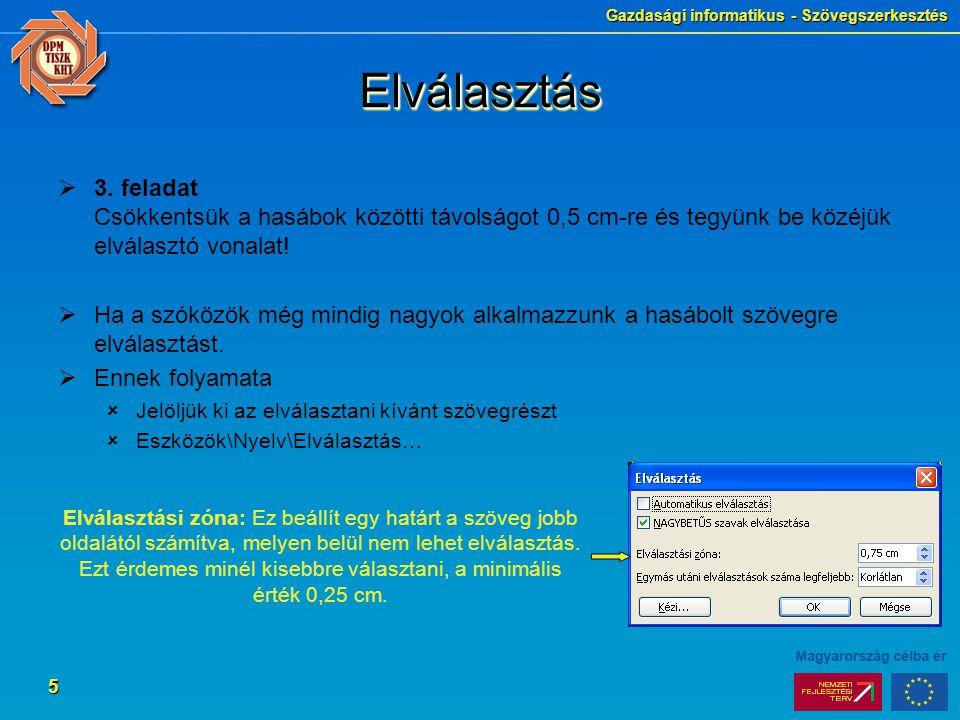 Gazdasági informatikus - Szövegszerkesztés 5 ElválasztásElválasztás  3.