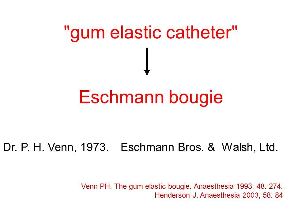 gum elastic catheter Eschmann bougie Venn PH.The gum elastic bougie.