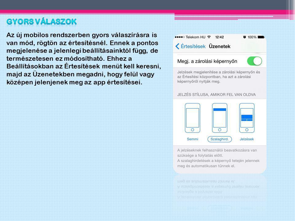 Az új mobilos rendszerben gyors válaszírásra is van mód, rögtön az értesítésnél. Ennek a pontos megjelenése a jelenlegi beállításainktól függ, de term
