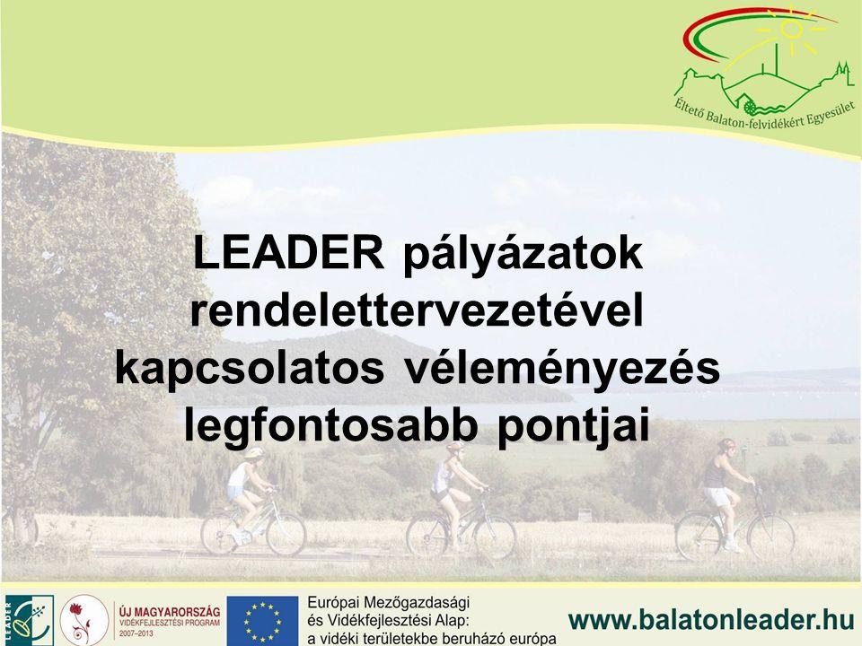 LEADER pályázatok rendelettervezetével kapcsolatos véleményezés legfontosabb pontjai