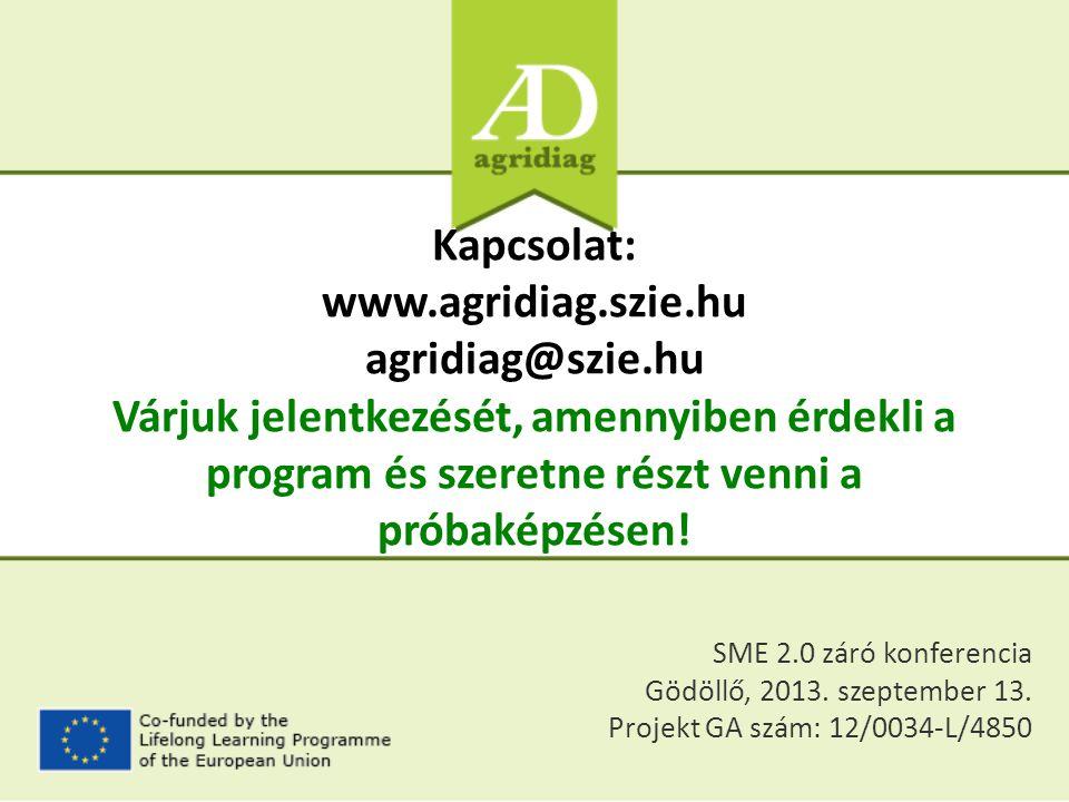 Kapcsolat: www.agridiag.szie.hu agridiag@szie.hu Várjuk jelentkezését, amennyiben érdekli a program és szeretne részt venni a próbaképzésen! SME 2.0 z