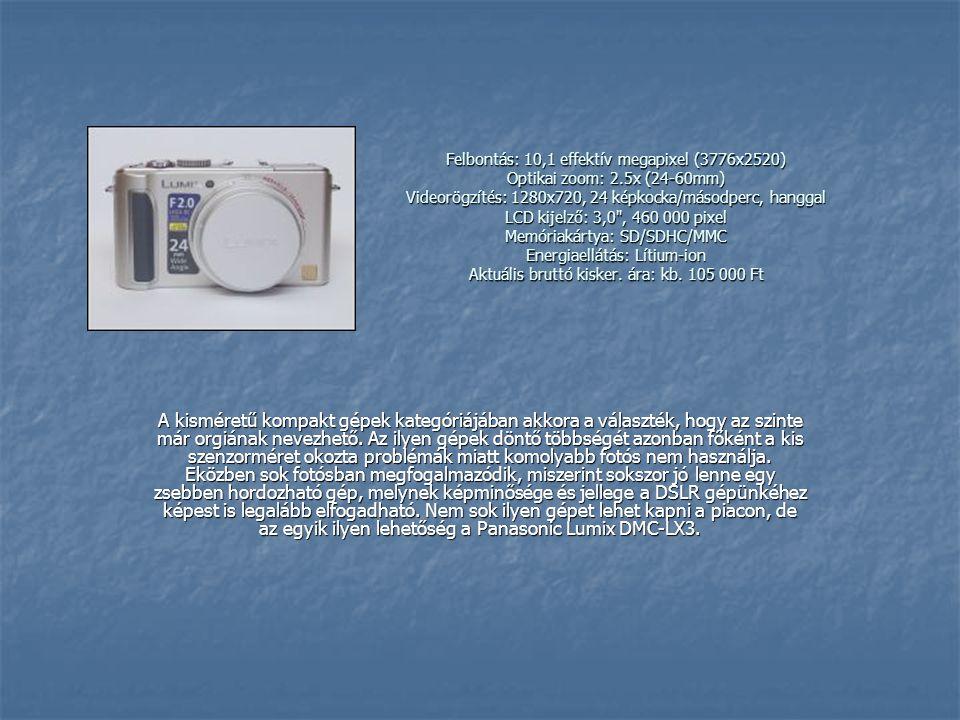Felbontás: 10,1 effektív megapixel (3776x2520) Optikai zoom: 2.5x (24-60mm) Videorögzítés: 1280x720, 24 képkocka/másodperc, hanggal LCD kijelző: 3,0 , 460 000 pixel Memóriakártya: SD/SDHC/MMC Energiaellátás: Lítium-ion Aktuális bruttó kisker.
