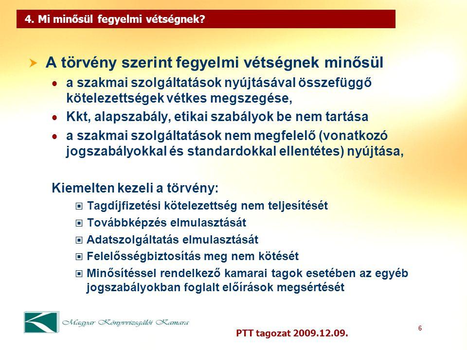 6 PTT tagozat 2009.12.09. 4. Mi minősül fegyelmi vétségnek.