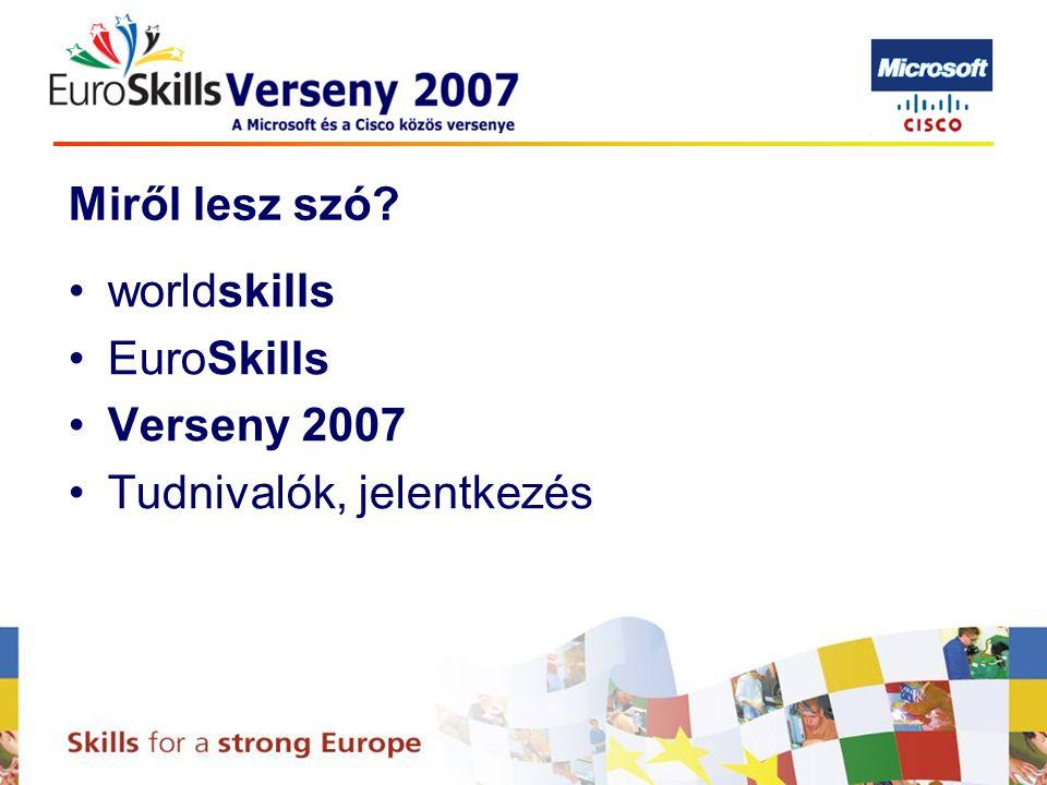 worldskills EuroSkills Verseny 2007 Tudnivalók, jelentkezés Miről lesz szó?
