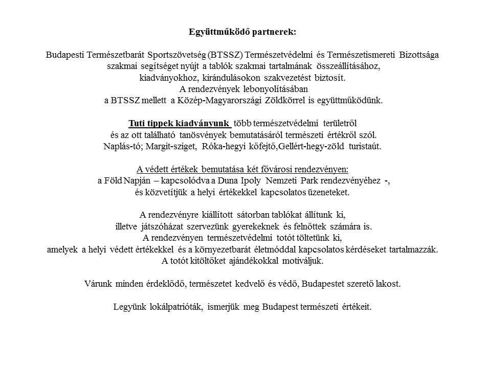 A Magyar Természetvédők Szövetsége 1989-ben alakult, 33 szervezet alapította. Több mint 100 hazai környezet- és természetvédő szervezet közössége, ame