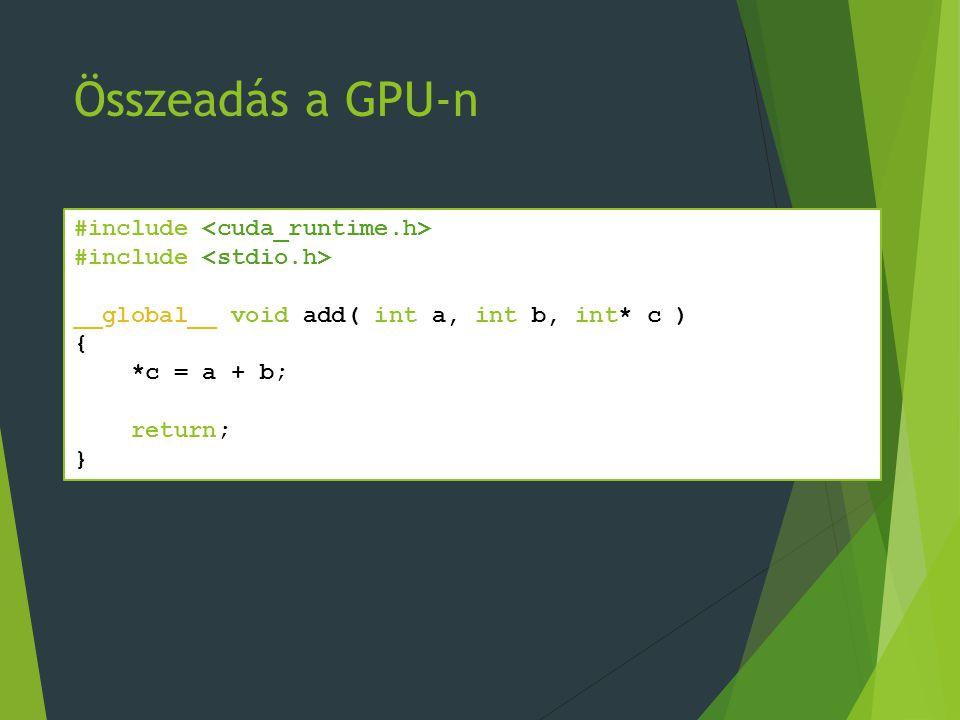 Ami kimaradt - 2  A függvényeknek a CUDA kódban valójában 3 típusát különböztetjük meg.